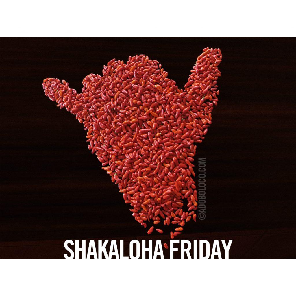 Adoboloco ShakAloha Friday Shaka Aloha